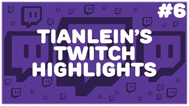 Tianleins Twitch Highlights #6