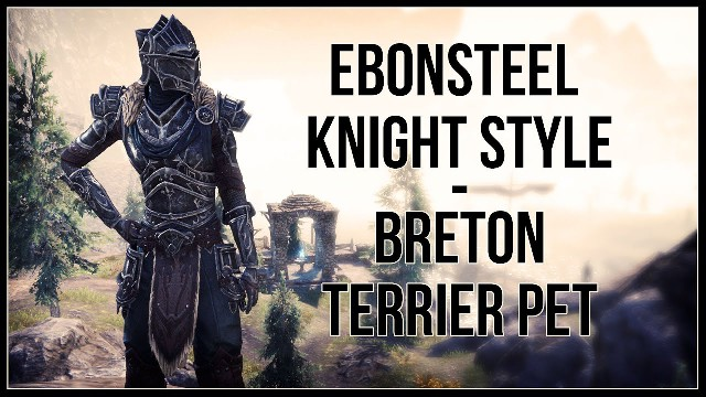 ESO Ebonsteel Knight Style and Breton Terrier Pet