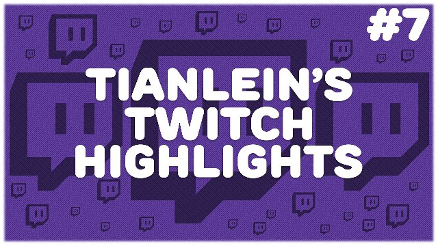 Tianleins Twitch Highlights #7