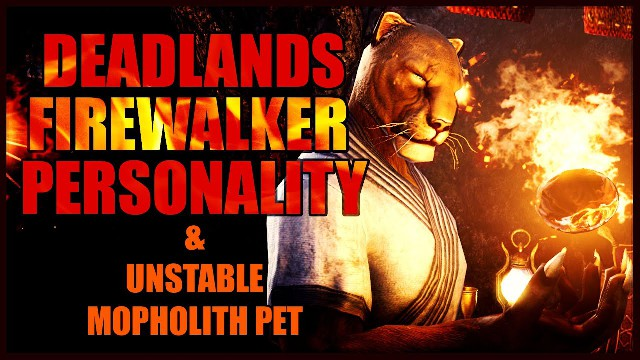ESO Deadlands Firewalker Personality & Unstable Morpholith Pet Guide